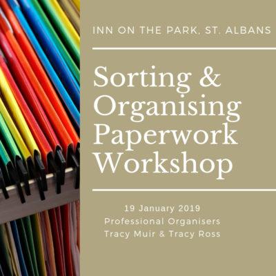 WORKSHOP – Sorting and Organising Paperwork – January 2019