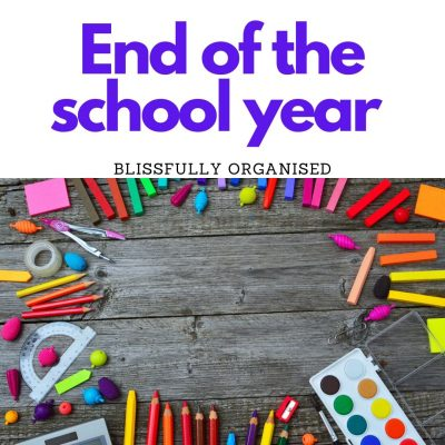 End of The School Year Organising