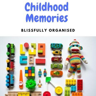 Childhood Memories – Keep Everything or Carefully Edit?