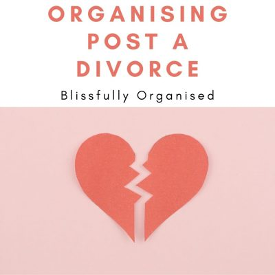 Organising Post A Divorce